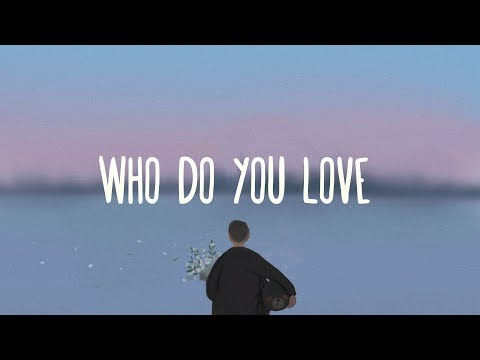 The Chainsmokers ~ Who Do you Love  ft 5 Seconds Of Summer