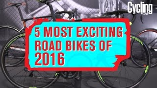 The five most exciting road bikes of 2016 | Cycling Weekly