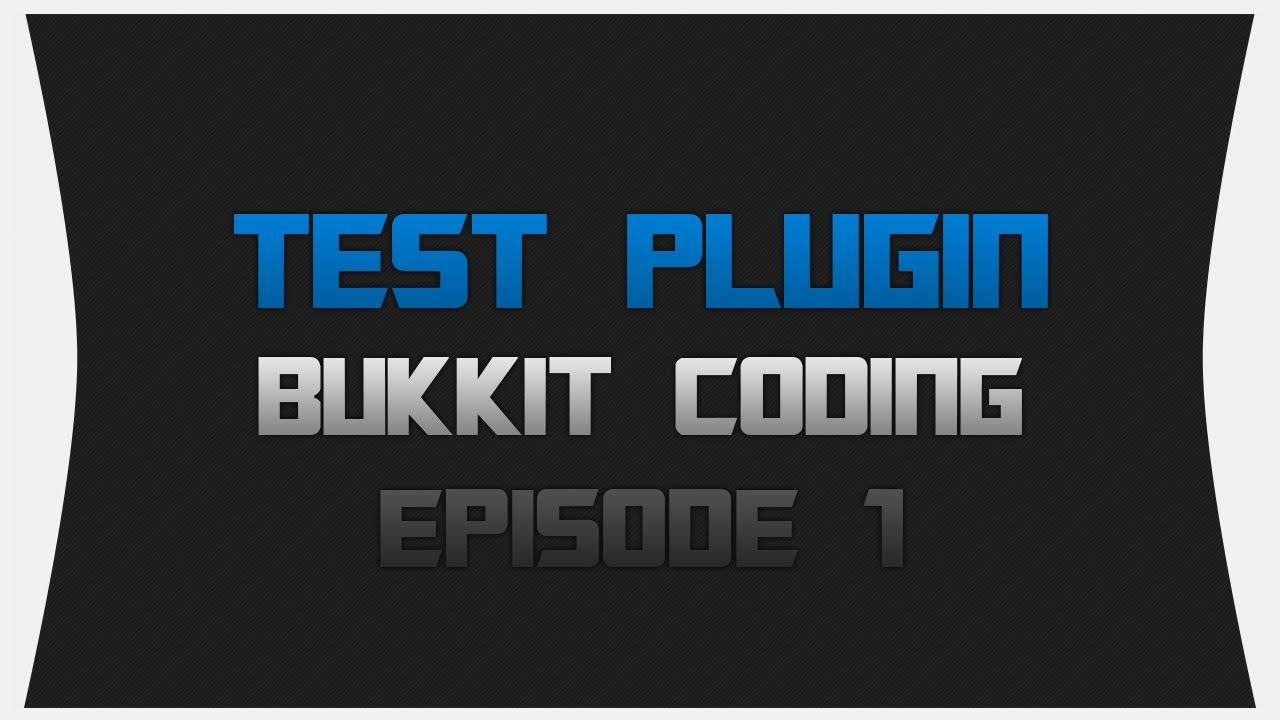 Bukkit Coding ~ Episode 1: Test Plugin