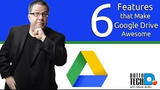 Google Drive - 6 Features That Make it Awesome