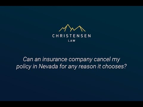Can an insurance company cancel my policy in Nevada for any reason it chooses?