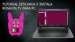 Tutorial Descarga E Instala Rosadin TV Para PC 2018 *Listas Actualizadas*