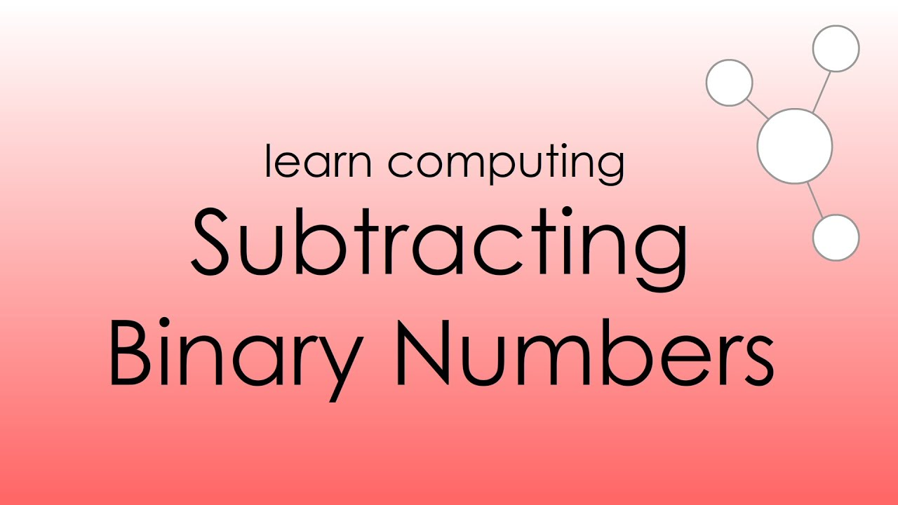 Subtracting Binary Numbers Youtube Adding