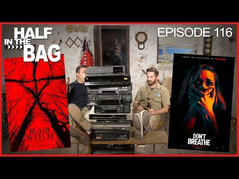 Half in the Bag Episode 116: Blair Witch and Don't Breathe