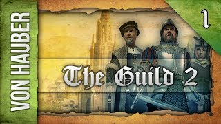 Let's Play: The Guild 2 (Von Hauber) - Ep. 1 by DiplexHeated