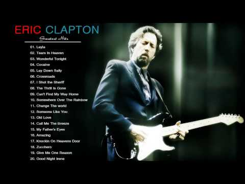 Eric Clapton - Greatest Hits  Best Eric Clapton Songs Live Collection