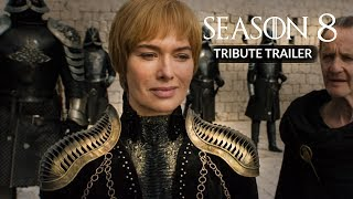 Game of Thrones: SEASON 8 - TRIBUTE TRAILER - (Collab w/mLEO)