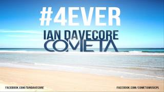 Ian Davecore & Cometa - #4ever (Original Mix)