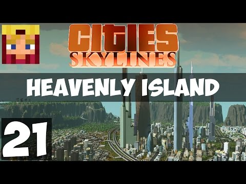 Cities Skylines Heavenly Island: Part 21 - Tallest Skyscrapers (Gameplay LP 1080p/60)
