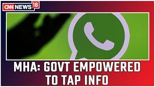 MHA Tells LS Govt Is Empowered To Tap Any Info In National Interest   CNN News18
