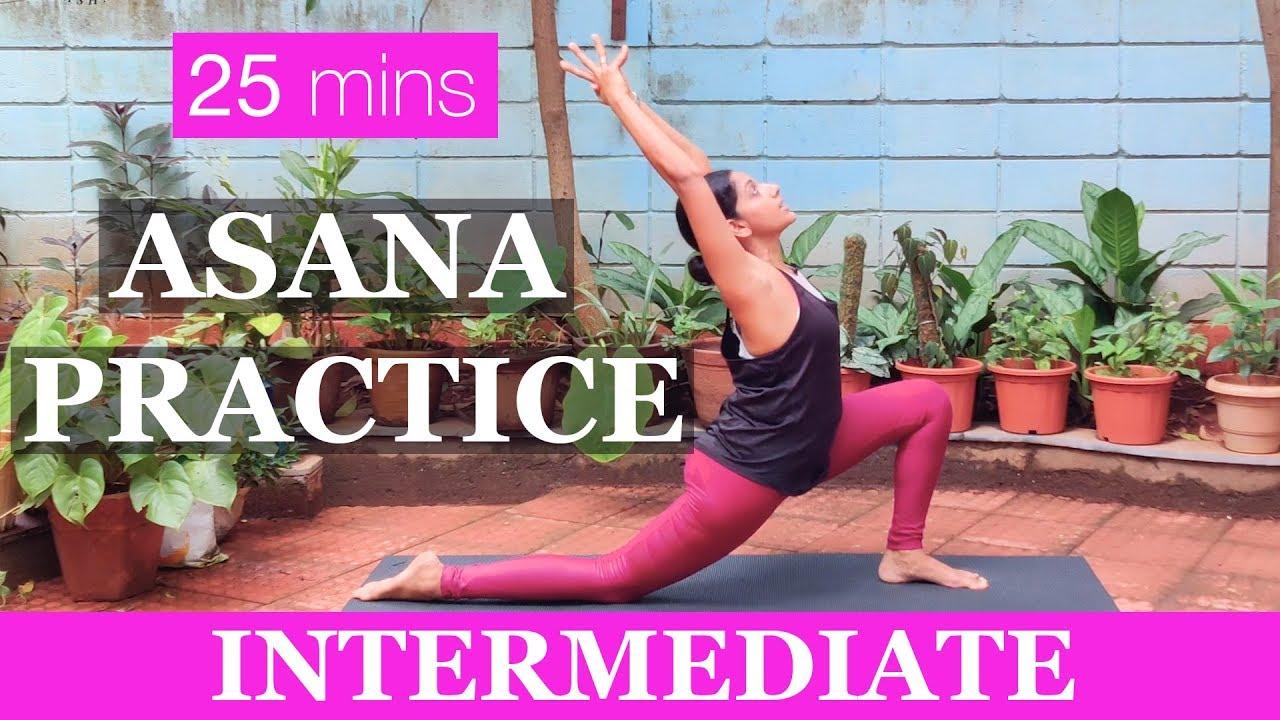 Yoga Asana Practice Intermediate 25 Minute Workout Yogalates With Rashmi Youtube