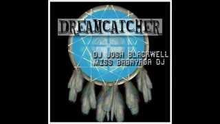 Miss babayaga DJ, Dj Josh Blackwell - Dreamcatcher