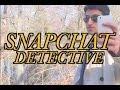 Snapchat Detective