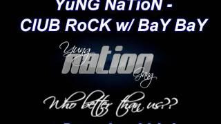 Yung Nation - Club Rock w/ Bay Bay + DL