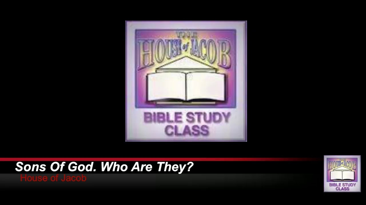 Sons Of God, Who Are They?  9-19-2020