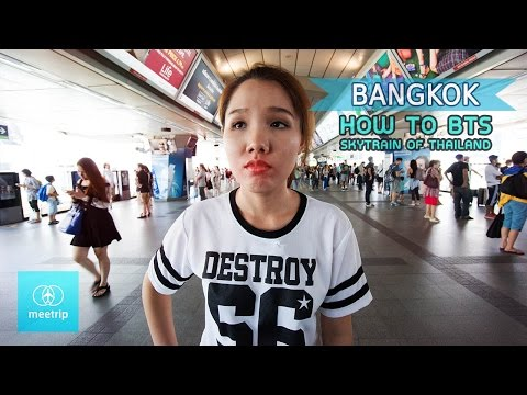 BTS Skytrain - How To Travel In Bangkok - Bangkok Transit | Meetrip