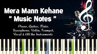 Mera Mann Kehane Laga (nautanki saala) Piano, Guitar, Flute, Saxophone, Voilin Notes/Midi Files /Kar