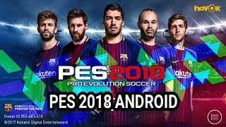 PES 2018 ANDROID GAMEPLAY & REVIEW