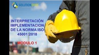 ISO 45001 INTERPRETACION E IMPLEMENTACION-MODULO 1