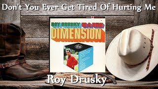 Watch Roy Drusky Dont You Ever Get Tired of Hurtin Me video