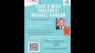 "Code A Wish invites Mr. Michael Kanaan, Author of best new release ""T-Minus AI"" for a virtual meet"