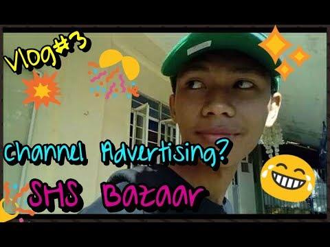 Vlog#3|Channel Advertising|SHS Bazaar