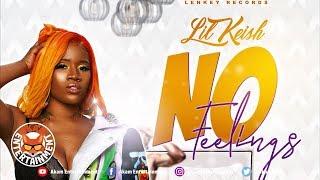 Lil Keish - No Feelings (Raw) June 2019