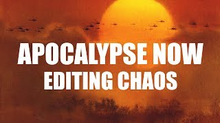 Apocalypse Now - Editing Chaos