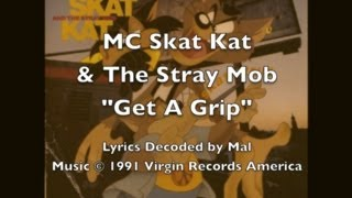 "MC Skat Kat - ""Get A Grip"" Lyrics"