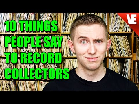 RECORD PLAYERS: 10 Things People Say to Record Collectors