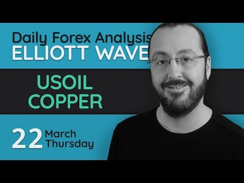 Daily Forex Analysis with Elliott Wave (03.22.2018) - USOIL, COPPER