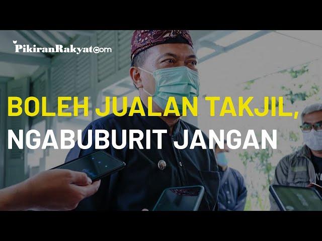 Pemerintah Kota Bandung Tidak Larang Warga Jualan Takjil, Oded M Danial: Kita Monitor Ketat