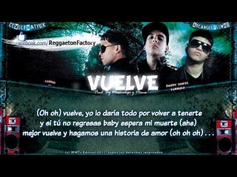 """Vuelve"" (Letra) - Carnal Ft Daddy Yankee, Farruko ★Romantic Reggaeton 2011★"