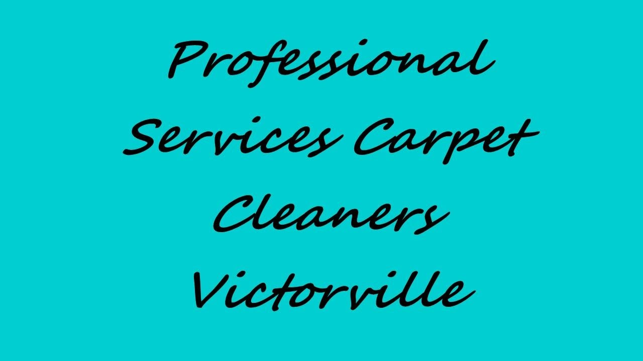 Professional Services Carpet Cleaners Victorville Youtube
