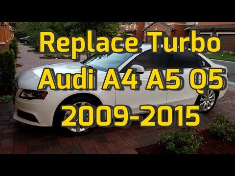 Replace Turbo Audi A4 A5 Q5 B8 Turbocharger K03 Replacement