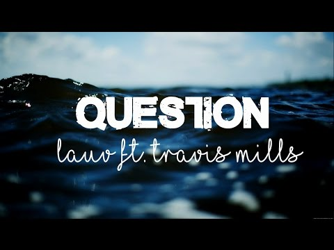 Lauv // Question Ft. Travis Mills {sub Español}