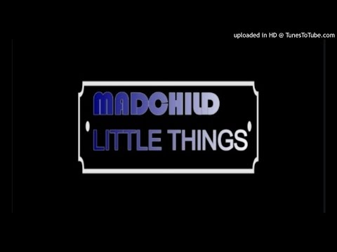 Madchild -  Little Things feat  Joseph Rose  ✔