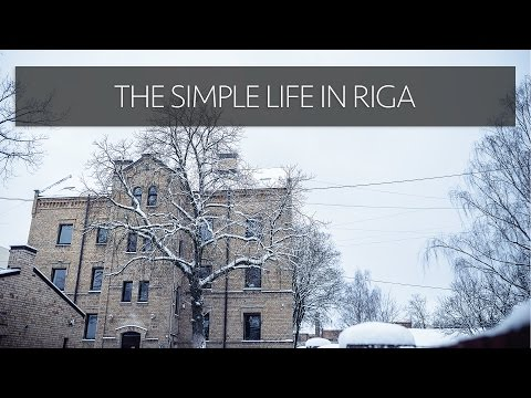 THE SIMPLE LIFE, IN RIGA