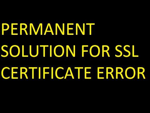 How to fix SSL certificate error in web browser (opera/google chrome)