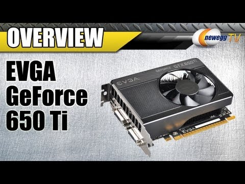 Newegg TV: EVGA GeForce GTX 650 Ti SSC Overview & Benchmarks