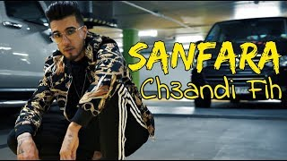 Sanfara - Ch3andi Fih | شعندي فيه (Clip Officiel)