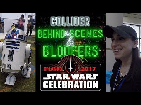 Star Wars Celebration Orlando - Collider Behind The Scenes & Bloopers