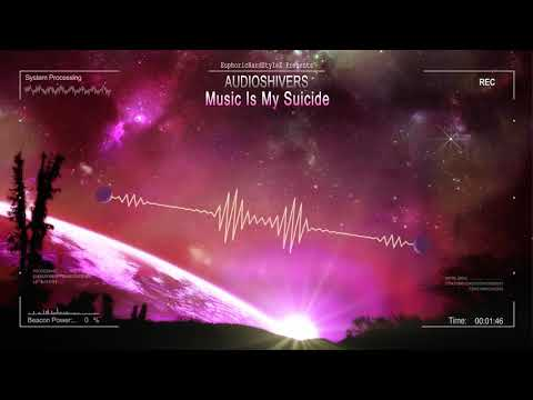 Audioshivers - Music Is My Suicide [HQ Free]