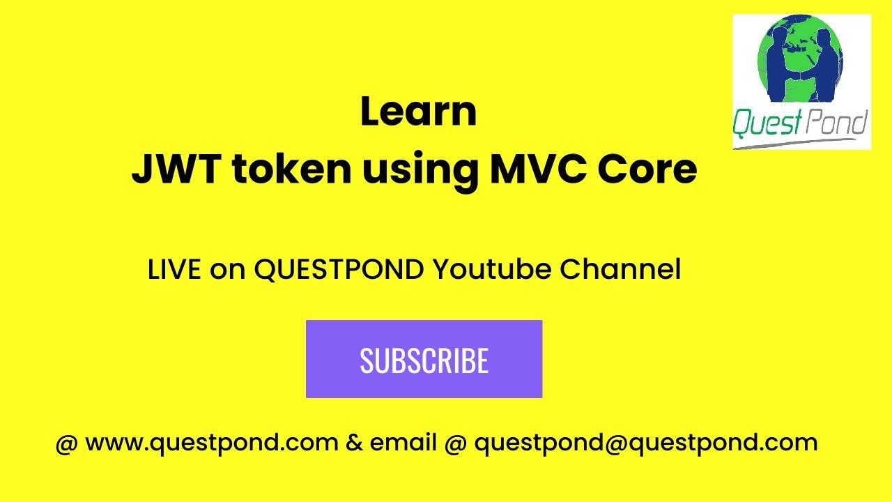 Fully understand JWT Token using MVC Core