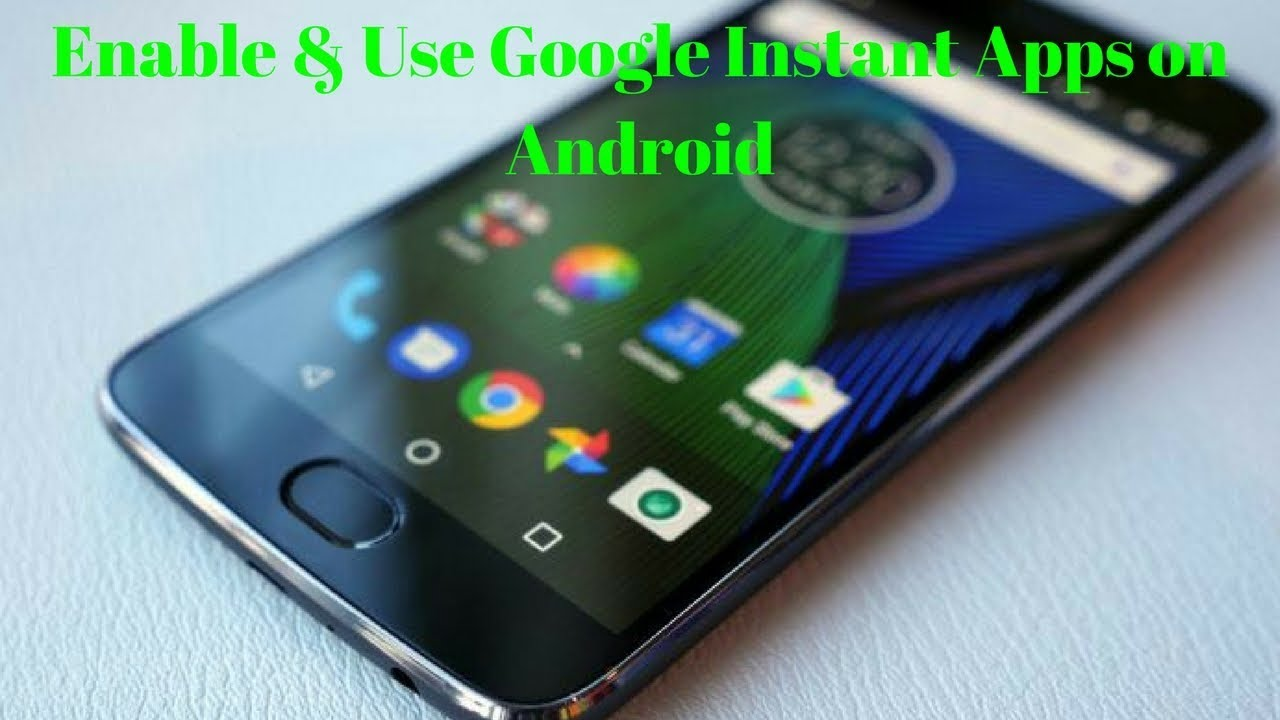 How To Enable Use Google Instant Apps On Android Youtube