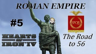 HoI4 - Road to 56 - Return of the Roman Empire - Part 5