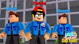 ROBLOX - JAIL BREAK, TROLLING DUMB COPS!!!