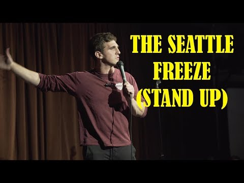 People In Seattle/Seattle Freeze (Stand Up)