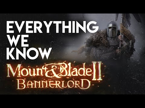 ►Mount & Blade II: Bannerlord   Everything We Know 2016