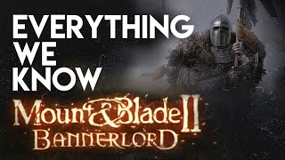 ►Mount & Blade II: Bannerlord | Everything We Know